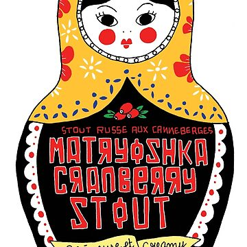 Matryoshka Cranberry Stout by irisboudreau