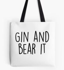 Gin and Bear it Tote Bag