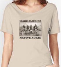 Make America Native Again Women's Relaxed Fit T-Shirt