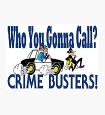 Crime Busters Photographic Print