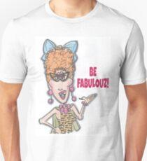 BE FABULOUZ Unisex T-Shirt