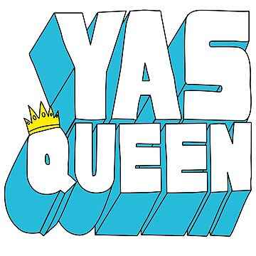 Yas Queen by RumShirt