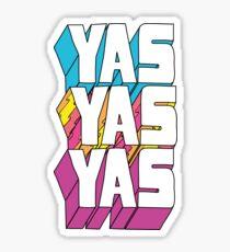 Yas Yas Yas Sticker