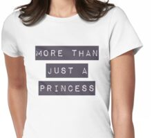 More than just a princess Womens Fitted T-Shirt