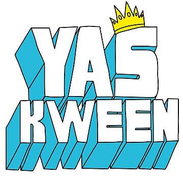 Yas Kween by RumShirt