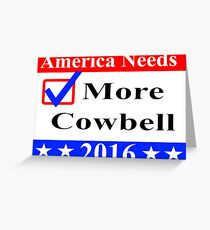 America Needs More Cowbell 2016 Greeting Card