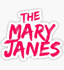 The Mary Janes Sticker