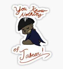 You know nothing of Jabear Sticker