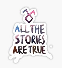 All the stories are true (watercolor) Sticker