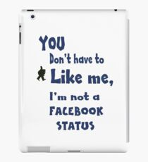 You Don't Have To Like Me... iPad Case/Skin