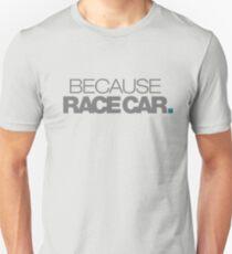 BECAUSE RACE CAR (5) Slim Fit T-Shirt