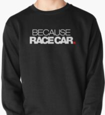 BECAUSE RACE CAR (1) Pullover