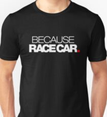 BECAUSE RACE CAR (1) Slim Fit T-Shirt