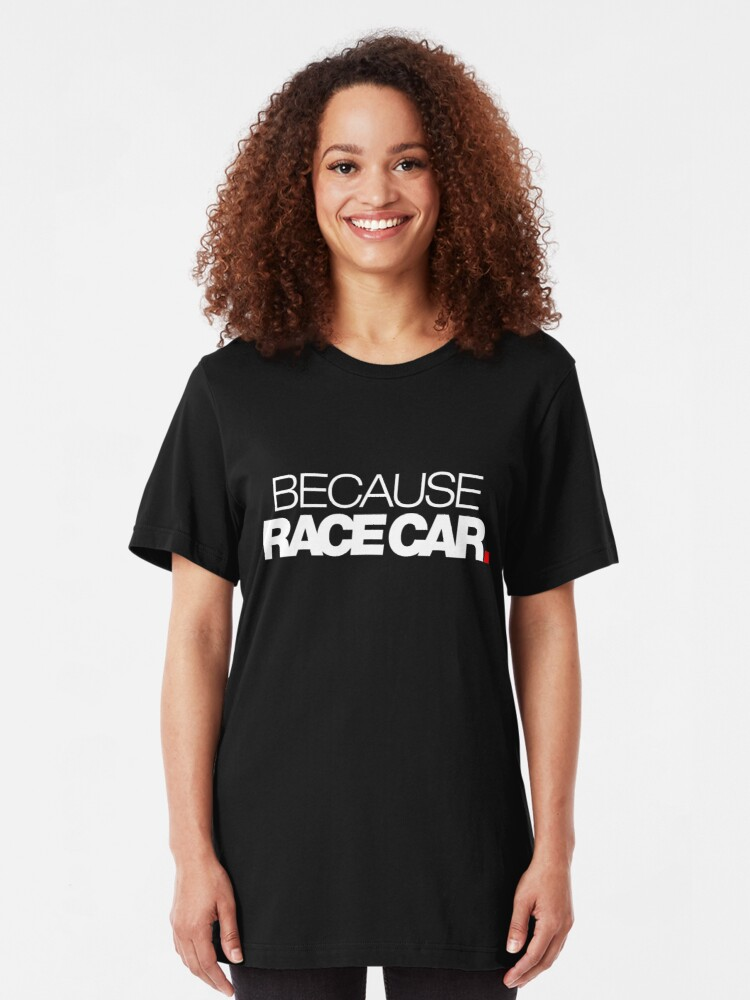 Vista alternativa de Camiseta ajustada PORQUE RACE CAR (1)