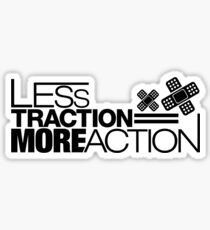 Less traction = More action (4) Sticker