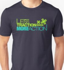 Less traction = More action (3) T-Shirt