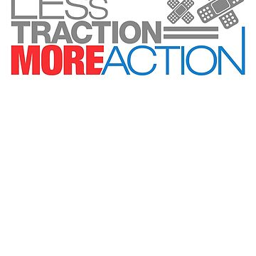 Less traction = More action (2) by PlanDesigner