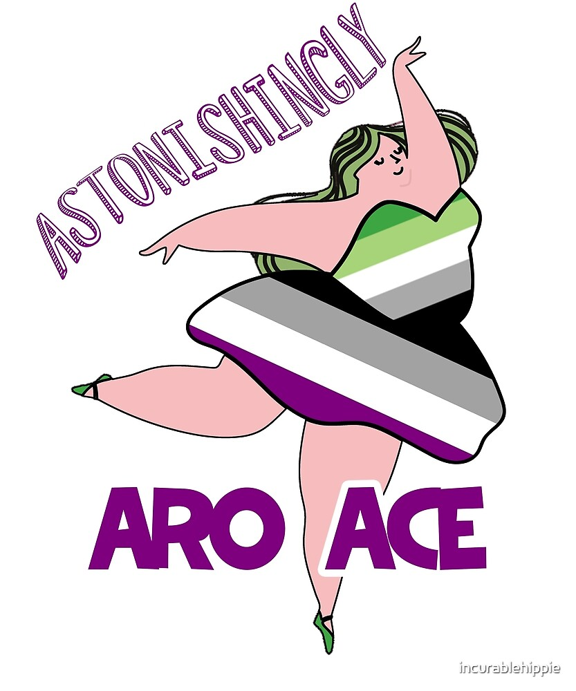 Astonishingly aro-ace body positive aromantic asexual by incurablehippie