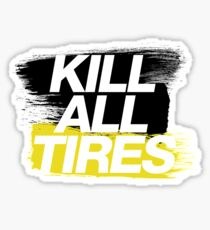 Kill All Tires (2) Sticker