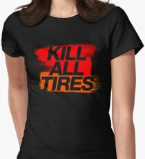 Kill All Tires (3) Womens Fitted T-Shirt