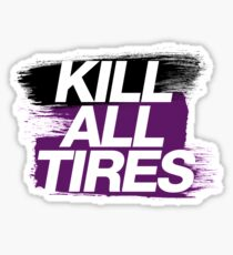 Kill All Tires (6) Sticker