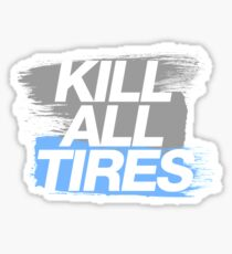 Kill All Tires (7) Sticker
