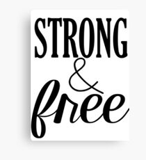 Strong & Free Canvas Print