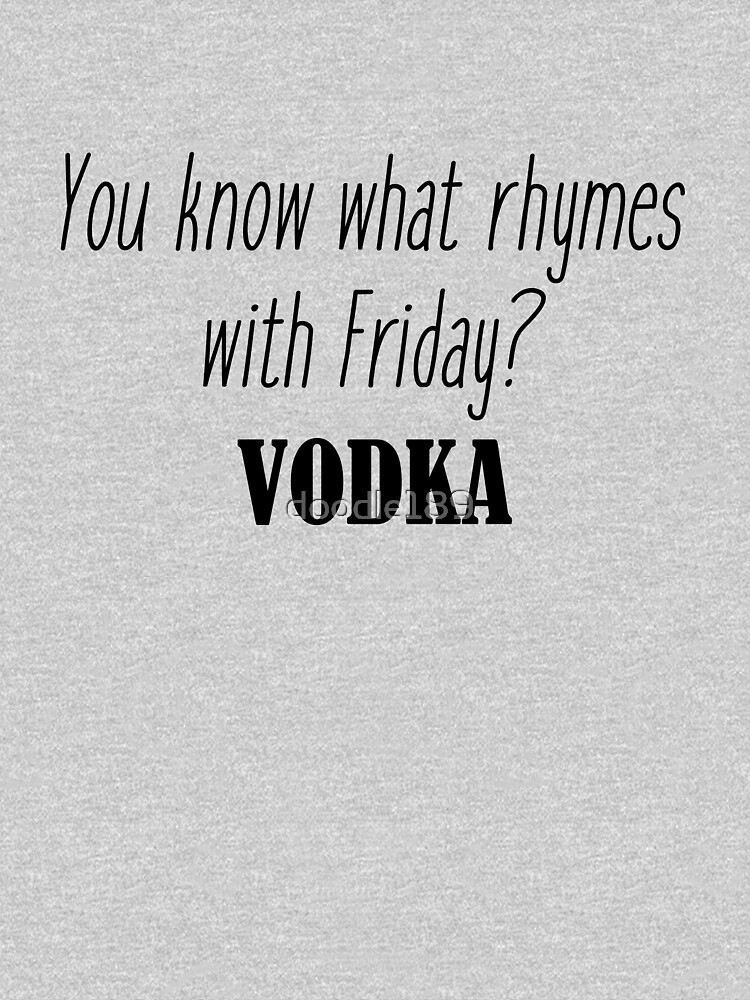 ¿Sabes qué rima con Friday? Vodka de doodle189