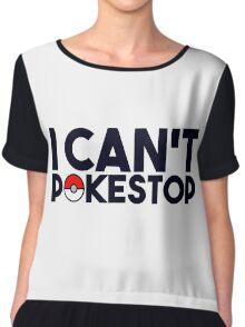 Pokemon GO - I Can't Pokestop Chiffon Top