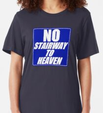 No Stairway to Heaven Slim Fit T-Shirt