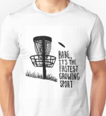 Babe, It's the Fastest Growing Sport T-Shirt