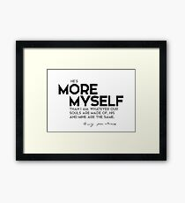 he is more myself than I am - emily brontë Framed Print