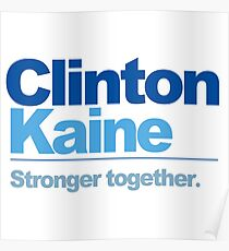 Clinton Kaine - Stronger Together Poster