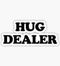 Hug Dealer Funny Quote Sticker