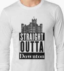Straight Outta Downton Long Sleeve T-Shirt