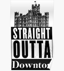 Straight Outta Downton Poster
