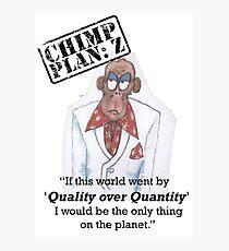 Xander - Chimp Plan: Z 'Quality Quote' Photographic Print