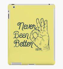 Never Been Better iPad Case/Skin