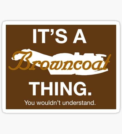 Its a Browncoat thing. Sticker