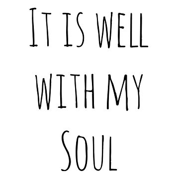 It is well with my soul  by ArtByKE