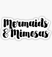 Mermaids and Mimosas Sticker