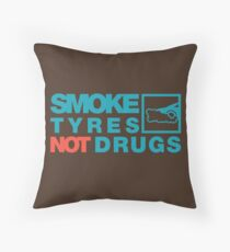 SMOKE TYRES NOT DRUGS (2) Throw Pillow