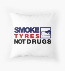 SMOKE TYRES NOT DRUGS (5) Throw Pillow