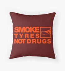 SMOKE TYRES NOT DRUGS (6) Throw Pillow