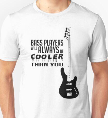 Bass Player - Always Cool! Bass Full Body - Black Color - Bass Guitarist - Bassist T-Shirt