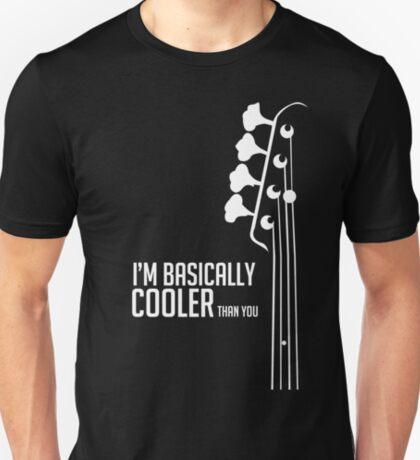 I'm Bassically Cooler Than You - Bass Player Tee - Bass Guitarist - Bassist T-Shirt