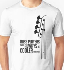 Bass Player - Always Cool! Bass Headstock - Black Color - Bass Guitarist - Bassist Unisex T-Shirt