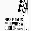 Bass Player - Always Cool! Bass Headstock - Black Color - Bass Guitarist - Bassist by designedbyn