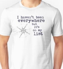I haven't been everywhere but it's on my list - Travel Quote Susan Sontag Unisex T-Shirt