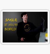 Smile if You're Bored Sherlock Sticker